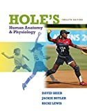 Hole's Human Anatomy and Physiology, Student Edition, 12th Edition