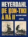 Heyerdahl : De Kon Tiki à Râ II par Jacoby