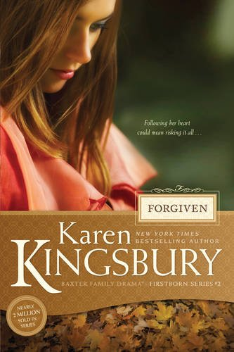 Forgiven (Baxter Family Drama--Firstborn Series)