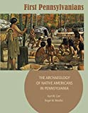 img - for First Pennsylvanians: The Archaeology of Native Americans in Pennsylvania by Kurt W. Carr (2015-07-24) book / textbook / text book