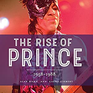 The Rise of Prince: 1958-1988 Audiobook