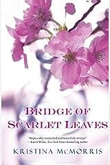 Bridge Of Scarlet Leaves by Kristina Mcmorris (2012-03-01) Paperback
