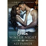 One Winter Night: A Sexy Bad Boy Holiday Novel (The Parker's 12 Days of Christmas Book 1)