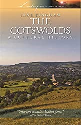 The Cotswolds: A Cultural History, Revised edition
