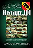 New Bern History 101, Edward Barnes Ellis, 0975870092