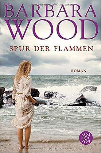 Spur der Flammen: Roman