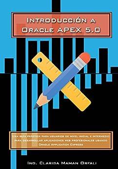 Introducción a Oracle APEX 5.0 (Spanish Edition) by [Orfali, Clarisa Maman]
