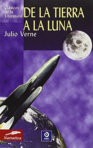De la luna a la tierra (Clásicos de la literatura universal) por Julio Verne