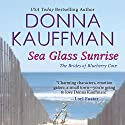 Sea Glass Sunrise Audiobook by Donna Kauffman Narrated by Amanda Ronconi