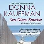 Sea Glass Sunrise | Donna Kauffman