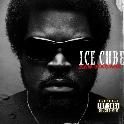 Ice Cube - Raw Footage (Explicit) - Zortam Music