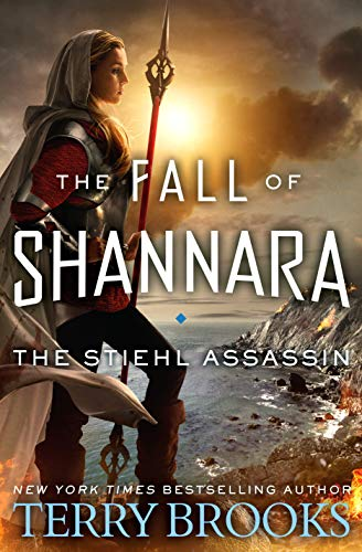 The Stiehl Assassin (The Fall of Shannara Book 3)