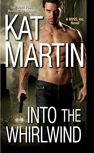 Into the Whirlwind (BOSS, Inc.) by [Martin, Kat]