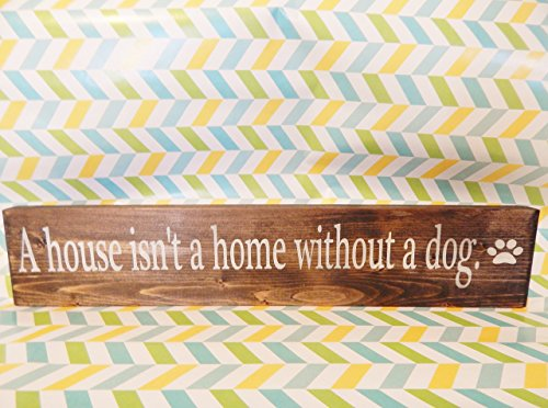 Clipart Dog Print (Indoor/ outdoor Wood Sign decor, 'A house isn't a home without a dog' with pawprint clipart Painted)