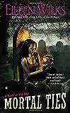 Mortal Ties (A Novel of the Lupi, Band 9)
