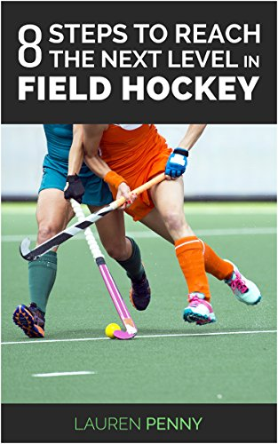 8 Steps To Reach The Next Level In Field Hockey