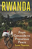 "Susan Thomson, ""Rwanda: From Genocide to Precarious Peace"" (Yale UP, 2018)"