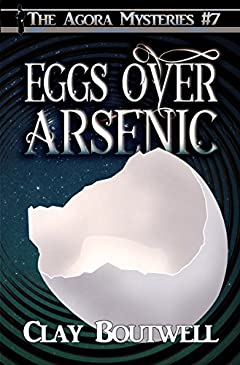 Eggs over Arsenic: A 19th Century Historical Murder Mystery (The Agora Mystery Series Book 7)