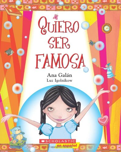 Quiero Ser Famosa: (Spanish language edition of I Want to Be Famous) (Spanish Edition)