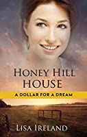 Honey Hill House (A Dollar for a Dream Book 2)