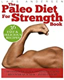 img - for Paleo Diet for Strength: Delicious Paleo Diet Plan, Recipes and Cookbook Designed to Support the Specific Needs of Strength Athletes and Bodybuilders (Food for Fitness Series) book / textbook / text book