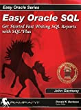 Easy Oracle SQL, John Garmany, 0972751378