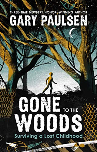 Book Cover: Gone to the Woods: Surviving a Lost Childhood