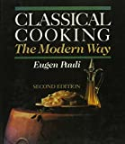 Classical Cooking the Modern Way 9780442272067