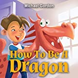 How To Be A Dragon
