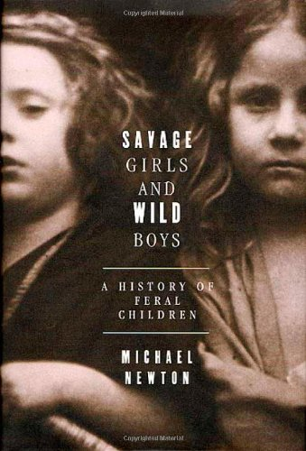 Download Savage Girls and Wild Boys: A History of Feral Children pdf