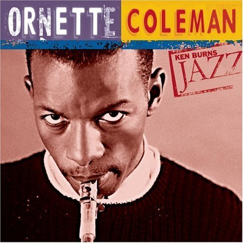 Ken Burns JAZZ Collection: Ornette Coleman by Ornette Coleman (Vx Collection)