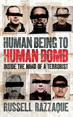Human Being to Human Bomb: Inside the Mind of a Terrorist