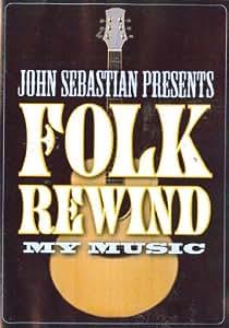 John Sebastian Presents My Music: Folk Rewind