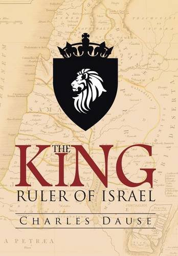 Download The King: Ruler of Israel PDF