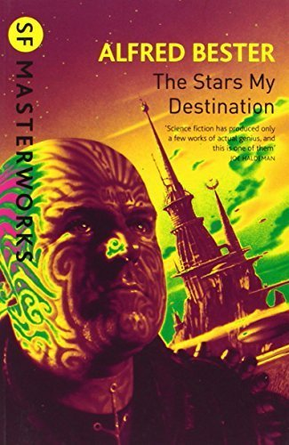 The Stars My Destination (S.F. MASTERWORKS) by Alfred Bester (2010-03-29)
