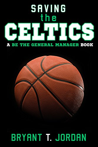 Amazon saving the celtics a be the general manager book saving the celtics a be the general manager book by jordan bryant fandeluxe PDF