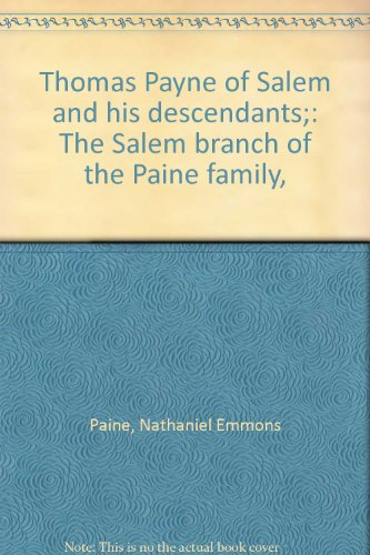 (Thomas Payne of Salem and his descendants;: The Salem branch of the Paine family,)