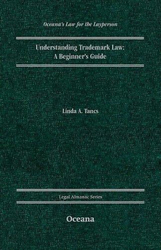Understanding Trademark Law A Beginner's Guide (Legal Almanac Series)