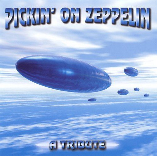 Pickin On Zeppelin: A Tribute by Cmh Records