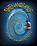Shenanigans, Tony Humeston, 1892689707