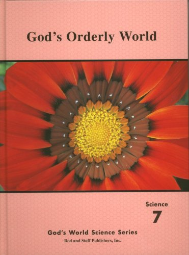 God's Orderly World Science 7 Set with Teacher's Manual and Student Book (God's World Science Series) (Rod And Staff 7 English)