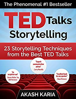 TED Talks Storytelling: 23 Storytelling Techniques from the Best TED Talks by [Karia, Akash]