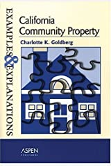 California Community Property: Examples and Explanations (Examples & Explanations) by Charlotte K. Goldberg (2005-03-30) Paperback
