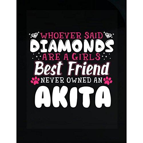 - Diamonds Are Girl's Best Friend Never Had An Akita - Sticker