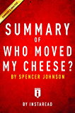 Summary of Who Moved My Cheese: by Spencer Johnson | Includes Analysis