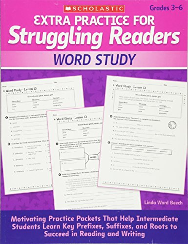 Extra Practice for Struggling Readers: Word Study: Motivating Practice Packets That Help Intermediate Students Learn Key Prefixes, Suffixes, and Roots to Succeed in Reading and - Motivating Readers