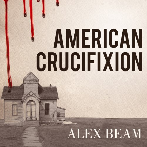 American Crucifixion: The Murder of Joseph Smith and the Fate of the Mormon Church by Tantor Audio