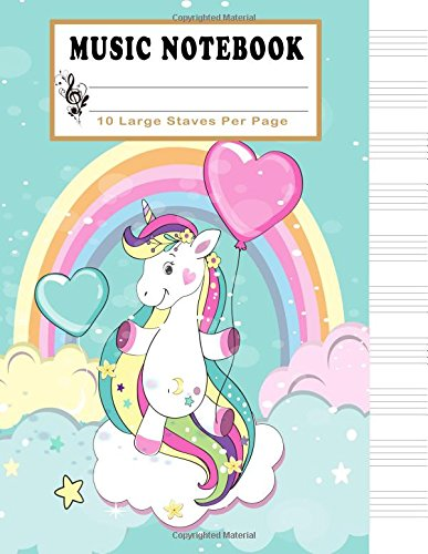 Music Notebook: 10 Large Staves per Page: Unicorn Musicians Notebook, Blank Sheet Manuscript Paper, Music Journal, Songwriting, 130 Pages of Staff Paper, Large size 8.5 x 11 inches (Music Life) ebook