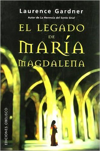 El Legado Oculto De María Magdalena por Laurence Gardner epub
