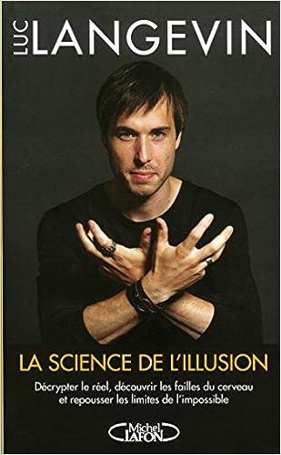 La science de l'illusion (2018) - Luc Langevin sur Bookys